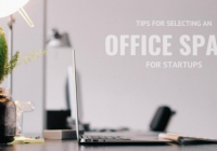 Tips for selecting an Office Space for Startups